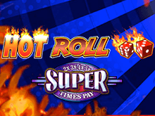 Игровой автомат Super Times Pay Hot Roll в Вулкан 24